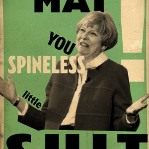 Billy Childish you spineless shit Theresa May